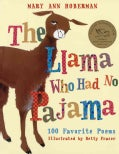 Llama Who Had No Pajama: 100 Favorite Poems (Paperback)