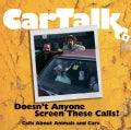 Car Talk: Doesn't Anyone Screen These Calls?: Calls About Animals and Cars (CD-Audio)