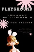 Playground: A Childhood Lost Inside the Playboy Mansion (Paperback)
