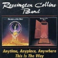 Rossington Collins Band - Anytime Anyplace Anywhere/This Is the Way