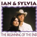 Ian & Sylvia - The Beginning Of The End