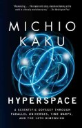 Hyperspace: A Scientific Odyssey Through Parallel Universes, Time Warps and the Tenth Dimension (Paperback)