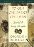 To Our Children's Children: Journal of Family Memories (Hardcover)