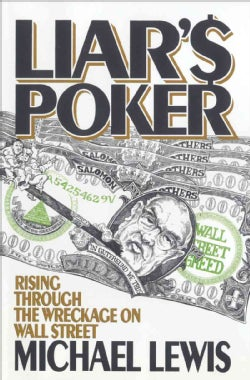 Liar's Poker: Rising Through the Wreckage of Wall Street (Hardcover)