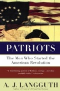 Patriots: The Men Who Started the American Revolution (Paperback)