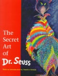 The Secret Art of Dr. Seuss (Hardcover)