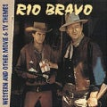 Various - Rio Bravo - And Other Movie And TV Songs