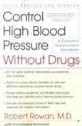 Control High Blood Pressure Without Drugs: A Complete Hypertension Handbook (Paperback)