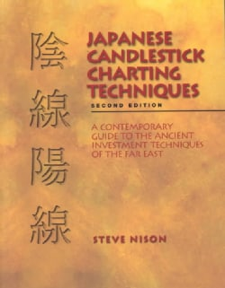 Japanese Candlestick Charting Tecniques: A Contemporary Guide to the Ancient Investment Techniques of the Far East (Hardcover)