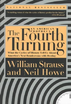 The Fourth Turning: An American Prophecy (Paperback)