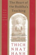 The Heart of the Buddha's Teaching: Transforming Suffering into Peace, Joy, & Liberation : The Four Noble Truths,... (Paperback)