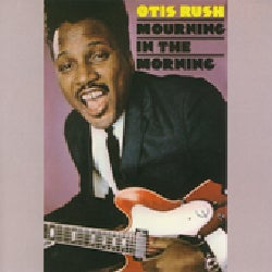 Otis Rush - Mourning In The Morning