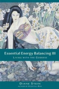 Essential Energy Balancing III: Living With the Goddess (Paperback)