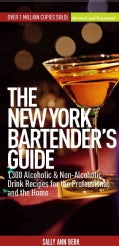 The New York Bartender's Guide: 1,300 Alcoholic and Non-Alcoholic Drink Recipes For The Professional and The Home (Hardcover)