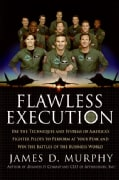 Flawless Execution: Use the Techniques And Systems of America's Fighter Pilots to Perform at Your Peak And Win th... (Paperback)
