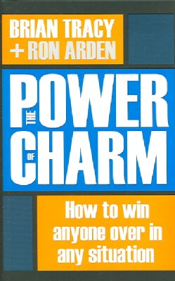 The Power of Charm: How to Win Anyone over in Any Situation (Hardcover)