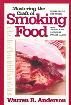 Mastering the Craft of Smoking Food (Paperback)