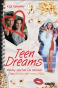 Teen Dreams: Reading Teen Film And Television from Heathers to Veronica Mars (Paperback)