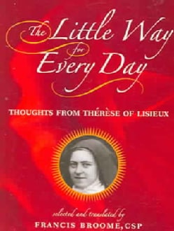 The Little Way for Every Day: Thoughts from Therese of Lisieux (Paperback)