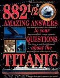 882 1/2 Amazing Answers to Your Questions About the Titanic (Paperback)