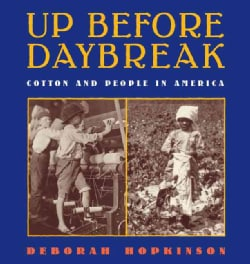 Up Before Daybreak: Cotton and People in America (Hardcover)