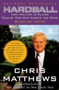 Hardball: How Politics Is Played-Told by One Who Knows the Game (Paperback)