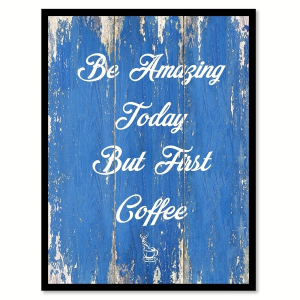 Be Amazing Today But First Coffee Saying Canvas Print Picture Frame Home Decor Wall Art 29631611