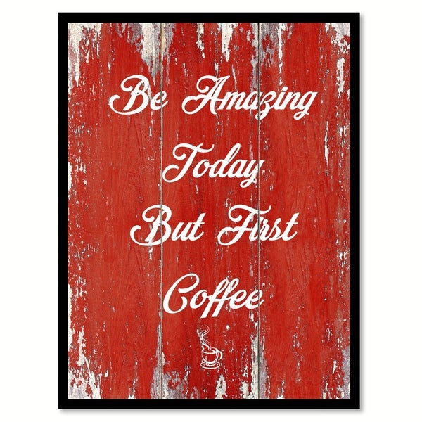 Be Amazing Today But First Coffee Saying Canvas Print Picture Frame Home Decor Wall Art 29631829