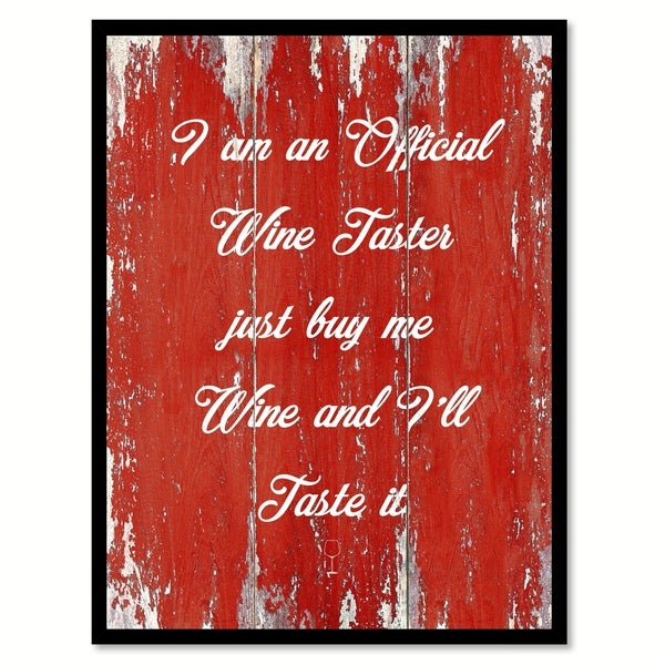 I Am An Official Wine Taster Just Buy Me Wine & I'll Taste It Saying Canvas Print Picture Frame Home Decor Wall Art 29632677