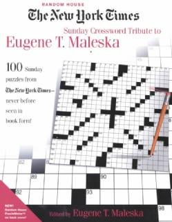 The New York Times Sunday Crossword Tribute to Eugene T. Maleska (Paperback)