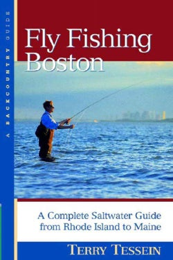 Fly Fishing Boston: A Complete Saltwater Guide from Rhode Island to Maine (Paperback)