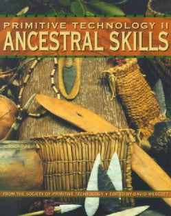 Primitive Technology II: Ancestral Skills from the Society of Primitive Technology (Paperback)