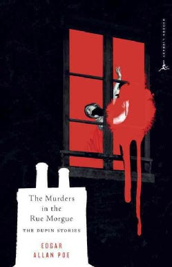 The Murders in the Rue Morgue: The Dupin Tales (Paperback)