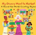 My Granny Went to Market: A Round-the-World Counting Rhyme (Paperback)