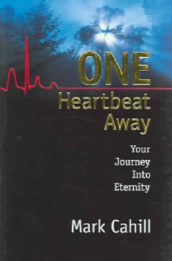 One Heartbeat Away: Your Journey into Eternity (Paperback)