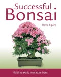 Successful Bonsai: Raising Exotic Miniature Trees (Paperback)