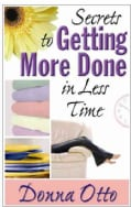 Secrets to Getting More Done in Less Time (Paperback)