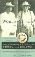 A World Without Time: The Forgotten Legacy of Godel And Einstein (Paperback)