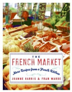 The French Market: More Recipes from a French Kitchen (Paperback)