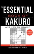 Essential Book of Kakuro: And How to Solve It (Paperback)