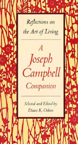 A Joseph Campbell Companion: Reflections on the Art of Living (Paperback)