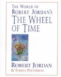 The World of Robert Jordan's the Wheel of Time (Hardcover)