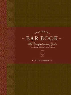 Ultimate Bar Book: The Comprehensive Guide to over 1000 Cocktails (Hardcover)