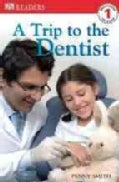 A Trip to the Dentist (Paperback)