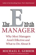 The E-Myth Manager: Why Management Doesn't Work-And What to Do About It (Paperback)