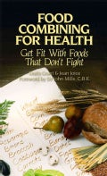 Food Combining for Health: Get Fit With Foods That Don't Fight (Paperback)
