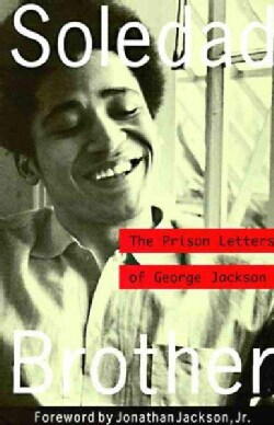 Soledad Brother: The Prison Letters of George Jackson (Paperback)