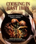 Cooking in Cast Iron: Yesterda's Flavors for Today's Kitchen (Paperback)