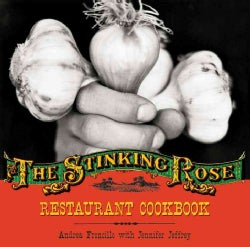 The Stinking Rose Restaurant Cookbook (Hardcover)