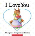 I Love You: A Keepsake Storybook Collection (Hardcover)